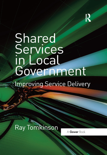Shared Services in Local Government Improving Service Delivery book cover
