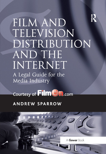 Film and Television Distribution and the Internet A Legal Guide for the Media Industry book cover