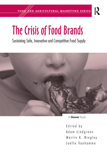 The Crisis of Food Brands Sustaining Safe, Innovative and Competitive Food Supply book cover