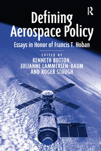 Defining Aerospace Policy Essays in Honor of Francis T. Hoban book cover
