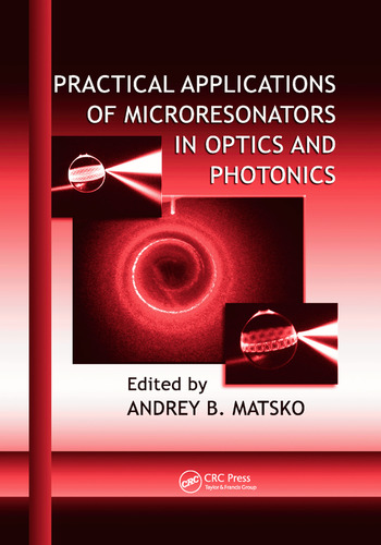 Practical Applications of Microresonators in Optics and Photonics book cover