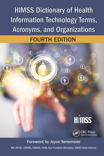 HIMSS Dictionary of Health Information Technology Terms, Acronyms, and Organizations book cover