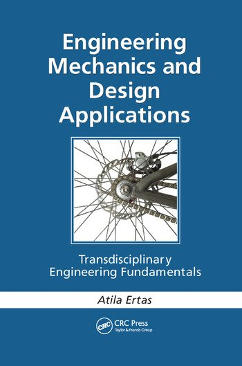 Engineering Mechanics and Design Applications Transdisciplinary Engineering Fundamentals book cover