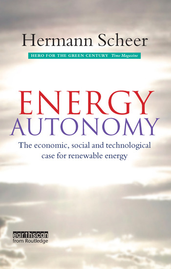 Energy Autonomy The Economic, Social and Technological Case for Renewable Energy book cover