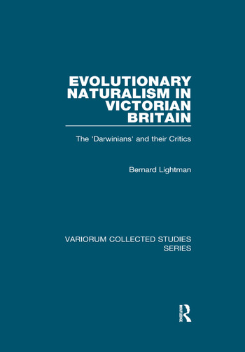 Evolutionary Naturalism in Victorian Britain The 'Darwinians' and their Critics book cover