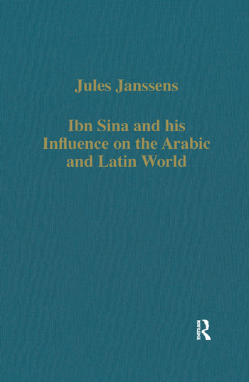 Ibn Sina and his Influence on the Arabic and Latin World book cover