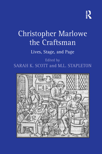 Christopher Marlowe the Craftsman Lives, Stage, and Page book cover