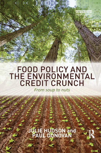 Food Policy and the Environmental Credit Crunch From Soup to Nuts book cover