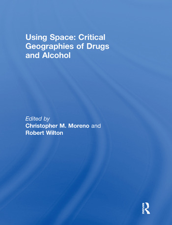 Using Space: Critical Geographies of Drugs and Alcohol book cover
