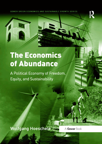 The Economics of Abundance A Political Economy of Freedom, Equity, and Sustainability book cover