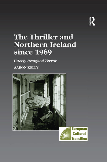 The Thriller and Northern Ireland since 1969 Utterly Resigned Terror book cover