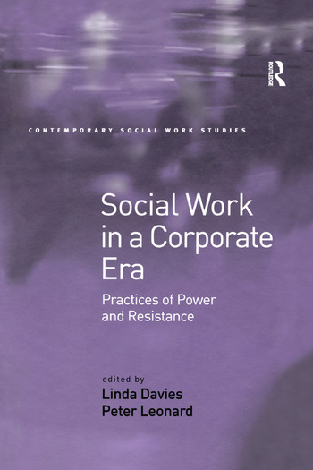 Social Work in a Corporate Era Practices of Power and Resistance book cover