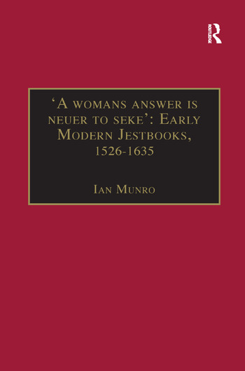 'A womans answer is neuer to seke': Early Modern Jestbooks, 1526–1635 Essential Works for the Study of Early Modern Women: Series III, Part Two, Volume 8 book cover