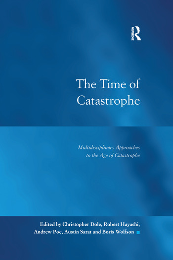 The Time of Catastrophe Multidisciplinary Approaches to the Age of Catastrophe book cover