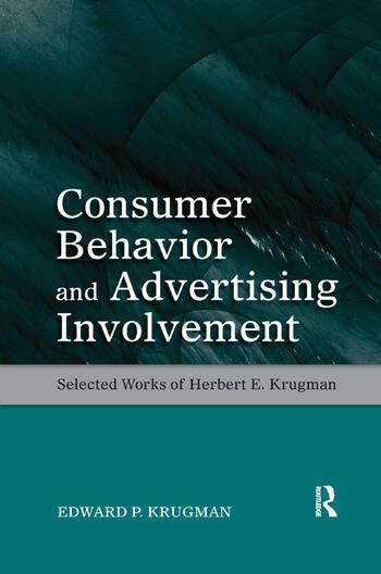 Consumer Behavior and Advertising Involvement Selected Works of Herbert E. Krugman book cover