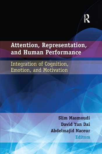 Attention, Representation, and Human Performance Integration of Cognition, Emotion, and Motivation book cover