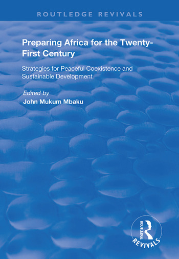 Preparing Africa for the Twenty-First Century Strategies for Peaceful Coexistence and Sustainable Development book cover