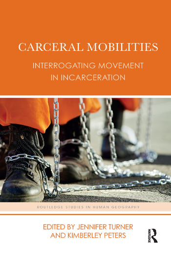 Carceral Mobilities Interrogating Movement in Incarceration book cover