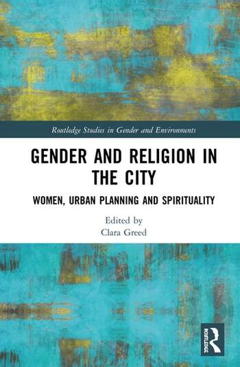 Gender and Religion in the City Women, Urban Planning and Spirituality book cover