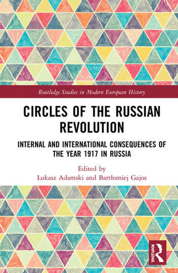 Circles of the Russian Revolution Internal and International Consequences of the Year 1917 in Russia book cover