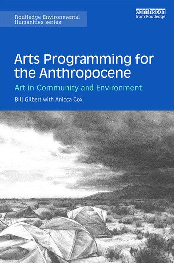 Arts Programming for the Anthropocene Art in Community and Environment book cover