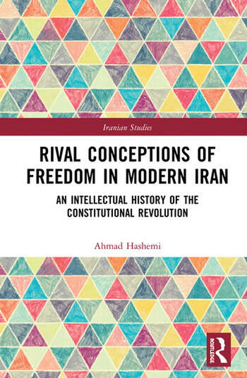 Rival Conceptions of Freedom in Modern Iran An Intellectual History of the Constitutional Revolution book cover