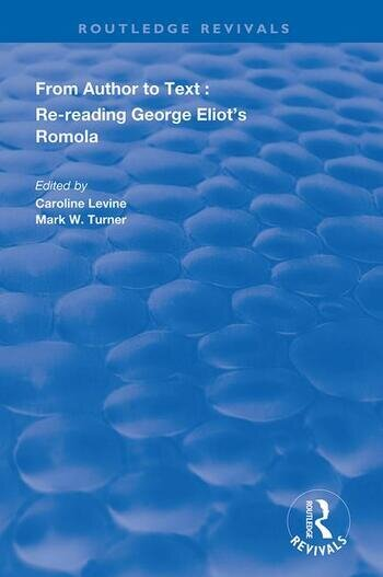 From Author to Text Re-reading George Eliot's Romola book cover