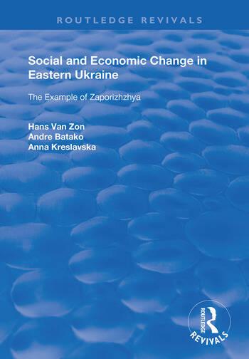 Social and Economic Change in Eastern Ukraine The Example of Zaporizhzhia book cover