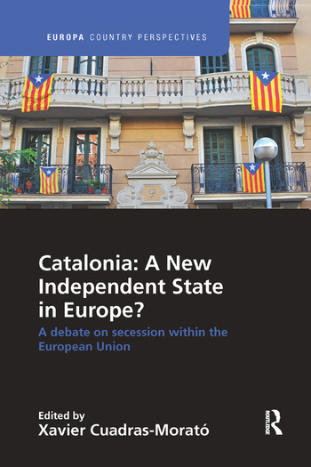 Catalonia: A New Independent State in Europe? A Debate on Secession within the European Union book cover