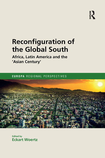 Reconfiguration of the Global South Africa and Latin America and the 'Asian Century' book cover