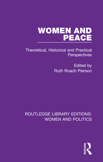 Women and Peace Theoretical, Historical and Practical Perspectives book cover
