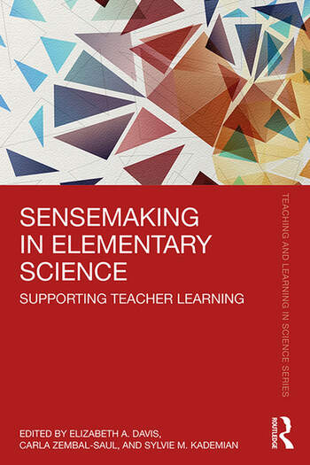 Sensemaking in Elementary Science Supporting Teacher Learning book cover