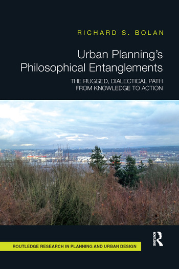 Urban Planning's Philosophical Entanglements The Rugged, Dialectical Path from Knowledge to Action book cover