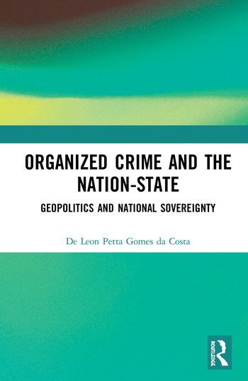 Organized Crime and the Nation-State Geopolitics and National Sovereignty book cover
