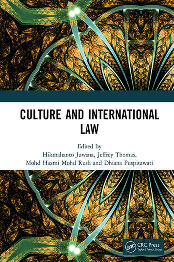 Culture and International Law Proceedings of the International Conference of the Centre for International Law Studies (CILS 2018), October 2-3, 2018, Malang, Indonesia book cover