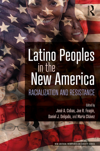 Latino Peoples in the New America Racialization and Resistance book cover