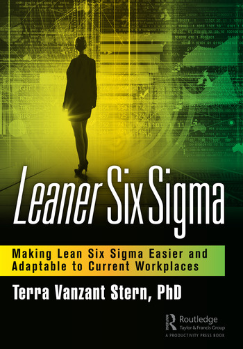 Leaner Six Sigma Making Lean Six Sigma Easier and Adaptable to Current Workplaces book cover