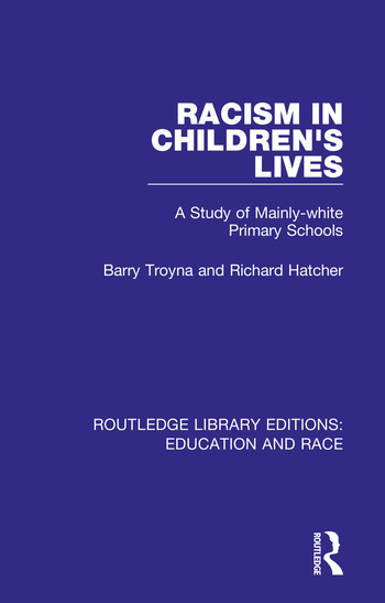 Racism in Children's Lives A Study of Mainly-white Primary Schools book cover