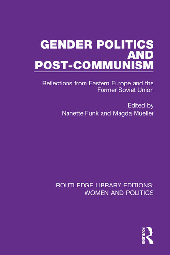 Gender Politics and Post-Communism Reflections from Eastern Europe and the Former Soviet Union book cover