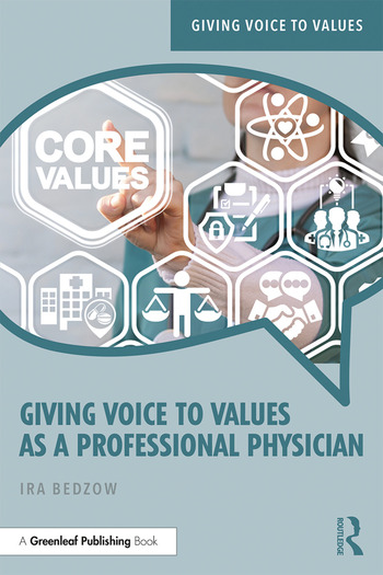 Giving Voice to Values as a Professional Physician An Introduction to Medical Ethics book cover