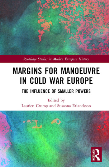 Margins for Manoeuvre in Cold War Europe The Influence of Smaller Powers book cover