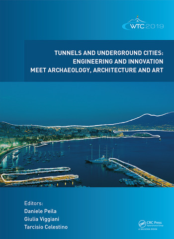 Tunnels and Underground Cities  Engineering and Innovation Meet  Archaeology, Architecture and Art: Proceedings of the WTC 2019 ITA-AITES  World Tunnel