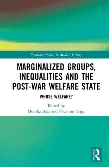 Marginalized Groups, Inequalities and the Post-War Welfare State Whose Welfare? book cover