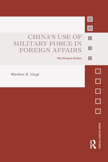 China's Use of Military Force in Foreign Affairs The Dragon Strikes book cover
