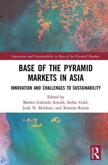 Base of the Pyramid Markets in Asia Innovation and Challenges to Sustainability book cover