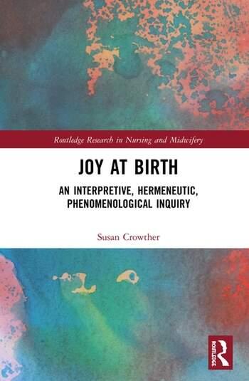 Joy at Birth An Interpretive, Hermeneutic, Phenomenological Inquiry book cover