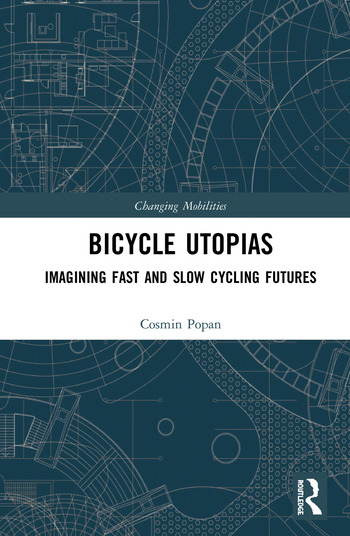 Bicycle Utopias Imagining Fast and Slow Cycling Futures book cover