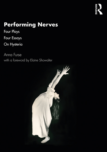 Performing Nerves Four Plays, Four Essays, On Hysteria book cover