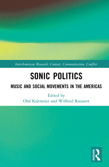 Sonic Politics Music and Social Movements in the Americas book cover