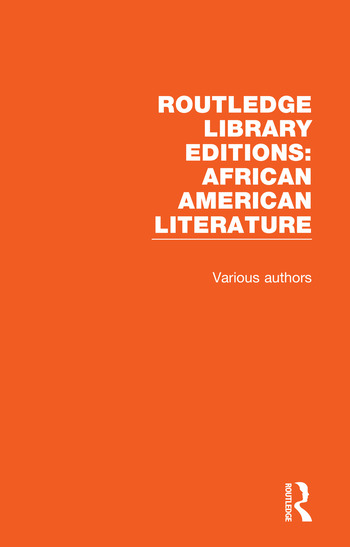 Routledge Library Editions: African American Literature book cover